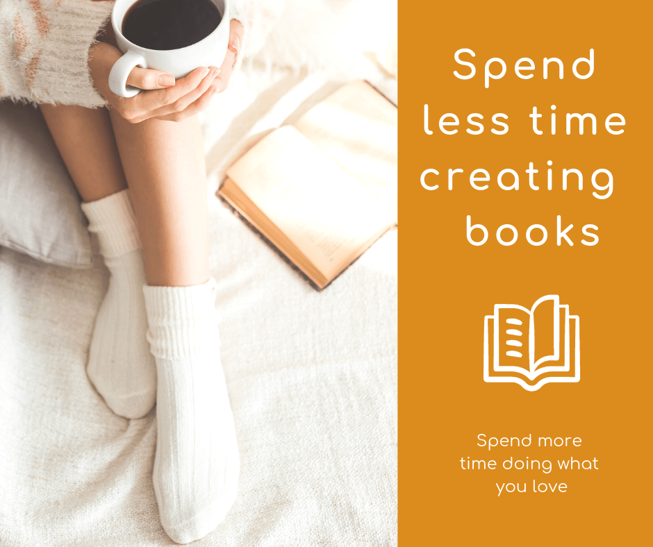 Spend Less Time Creating Books